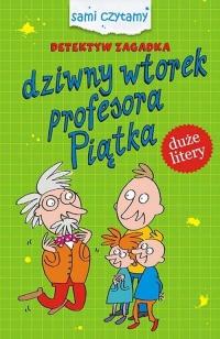 Detektyw zagadka Dziwny wtorek profesora Piątka - Iwona Czarkowska   mała okładka