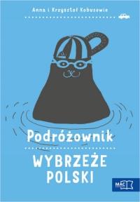 Podróżownik. Wybrzeże Polski - Kobus Anna, Kobus Krzysztof | mała okładka
