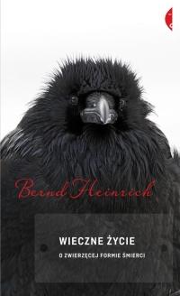 Wieczne życie. O zwierzęcej formie śmierci - Heinrich Bernd | mała okładka