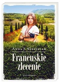 Francuskie zlecenie - Szepielak Anna J.   mała okładka