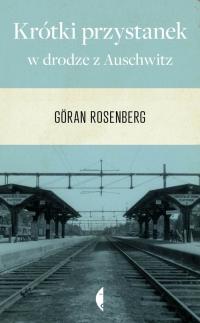 Krótki przystanek w drodze z Auschwitz - Göran Rosenberg | mała okładka