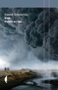 Irak. Piekło w raju - Paweł Smoleński | mała okładka