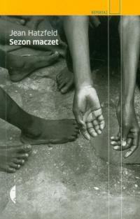 Sezon maczet - Jean Hatzfeld | mała okładka