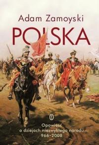 Polska Opowieść o dziejach niezwykłego narodu 966-2008 - Adam Zamoyski   mała okładka