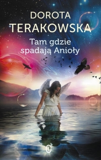 Tam gdzie spadają Anioły - Dorota Terakowska | mała okładka