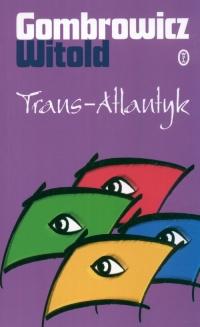 Trans Atlantyk - Witold Gombrowicz   mała okładka