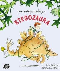 Ivar ratuje małego stegozaura - Lisa Bjarbo | mała okładka