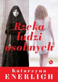 Rzeka ludzi osobnych - Katarzyna Enerlich | mała okładka