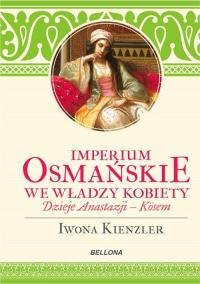 Imperium Osmańskie we władzy kobiet. - Iwona Kienzler | mała okładka