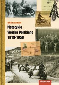 Motocykle Wojska Polskiego 1918 - 1950 - Tomasz Szczerbicki | mała okładka