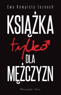 Książka tylko dla mężczyzn - Ewa Kempisty-Jeznach   mała okładka