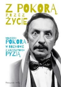 Z Pokorą przez życie - Pokora Wojciech, Pyzia Krzysztof | mała okładka