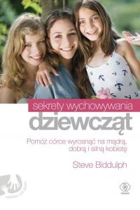 Sekrety wychowywania dziewcząt - Steve Biddulph | mała okładka