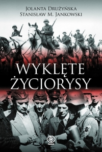Wyklęte życiorysy - Drużyńska Jolanta, Jankowski Stanisław M. | mała okładka
