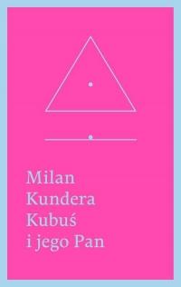 Kubuś i jego Pan. Hołd w trzech aktach dla Denisa - Milan Kundera   mała okładka