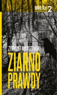 Ziarno prawdy - Zygmunt Miłoszewski | mała okładka