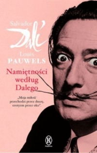 Namiętności według Dalego - Dali Salvador, Pauwels Louis | mała okładka