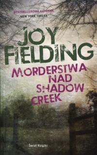 Morderstwa nad Shadow Creek - Joy Fielding   mała okładka
