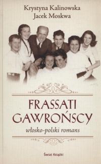 Frassati Gawrońscy. Włosko-polski romans - Moskwa Jacek, Kalinowska-Moskwa Krystyna | mała okładka