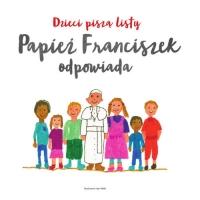 Dzieci piszą listy, Papież Franciszek odpowiada -  | mała okładka