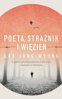 Poeta, strażnik i więzień - Lee Jung-Myung | mała okładka