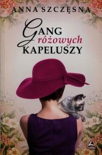 Gang różowych kapeluszy - Anna Szczęsna | mała okładka