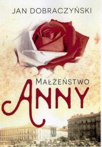 Małżeństwo Anny - Jan Dobraczyński   mała okładka