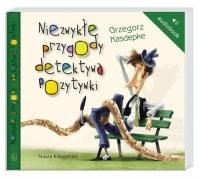 Niezwykłe przygody detektywa Pozytywki. Audiobook - Grzegorz Kasdepke | mała okładka