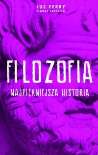 Filozofia najpiękniejsza historia - Luc Ferry | mała okładka