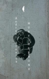 Mury Hebronu - Andrzej Stasiuk | mała okładka