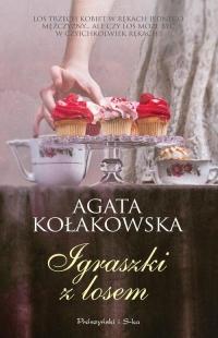 Igraszki z losem - Agata Kołakowska | mała okładka