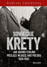 Sowieckie krety. Wywiad ZSRR w Polskim Państwie Podziemnym - Andrzej Zasieczny | mała okładka