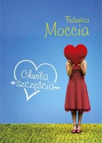 Chwila szczęścia - Federico Moccia   mała okładka