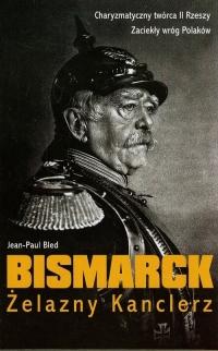 Bismarck Żelazny Kanclerz - Jean-Paul Bled | mała okładka