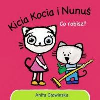 Kicia Kocia i Nunuś. Co robisz? - Anita Głowińska | mała okładka