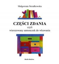 Części zdania, czyli wierszowany samouczek do wkuwania - Małgorzata Strzałkowska | mała okładka