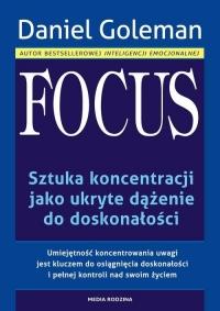 Focus. Sztuka koncentracji jako ukryte dążenie do doskonałości - Daniel Goleman | mała okładka