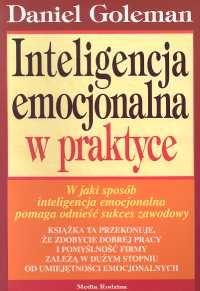Inteligencja emocjonalna w praktyce - Daniel Goleman   mała okładka