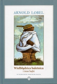Wielbłądzica baletnica i inne bajki - Arnold Lobel | mała okładka