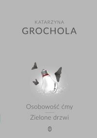 Osobowość ćmy. Zielone drzwi - Katarzyna Grochola | mała okładka