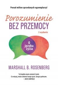 Porozumienie bez przemocy. O języku życia - Marshall Rosenberg | mała okładka