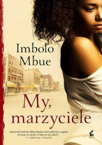 My, marzyciele - Imbolo Mbue | mała okładka