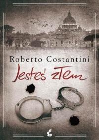 Jesteś złem - Roberto Costantini | mała okładka