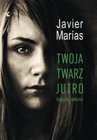 Twoja twarz jutro - Javier Marias   mała okładka
