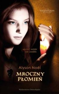 Nieśmiertelni 4. Mroczny płomień - Alyson Noel   mała okładka