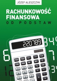 Rachunkowość finansowa od podstaw VII wydanie (ze stanem prawnym na 31.12.2015). - Józef Aleszczyk | mała okładka