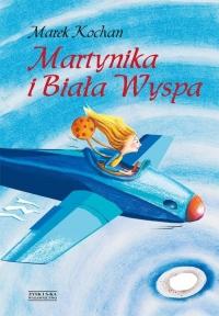 Martynika i Biała Wyspa - Marek Kochan | mała okładka