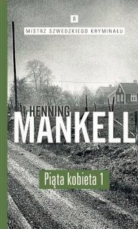 Piąta kobieta. Część. 1 - Henning Mankell   mała okładka