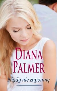 Nigdy nie zapomnę - Diana Palmer   mała okładka