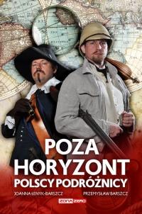 Poza horyzont. Polscy podróżnicy - Łenyk-Barszcz Joanna, Barszcz Przemysław | mała okładka